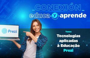Tecnologias aplicadas à Educação - Prezi